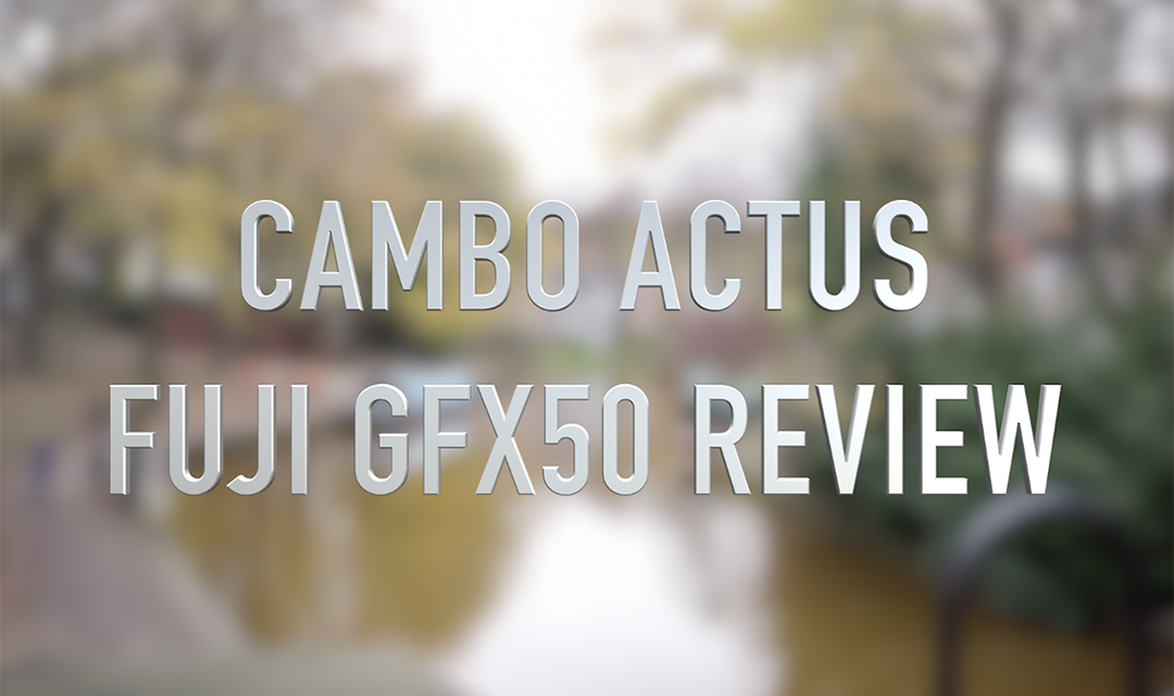 Cambo Actus GFX Fuji GFX50s Camera review